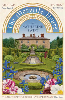 Morville Hours, The: The Story of a Garden
