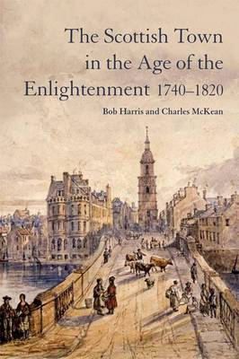 Scottish Town in the Age of the Enlightenment 1740-1820, The
