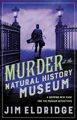 Murder at the Natural History Museum: The thrilling historical whodunnit