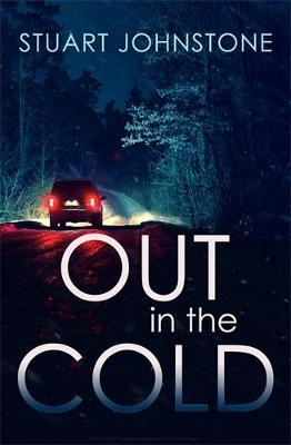 Out in the Cold: The thrillingly authentic Scottish crime de...