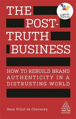 Post-Truth Business, The: How to Rebuild Brand Authenticity ...