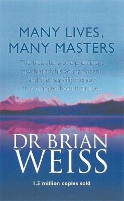 Many Lives, Many Masters: The true story of a prominent psyc...