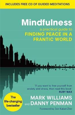 Mindfulness: A practical guide to finding peace in a frantic...
