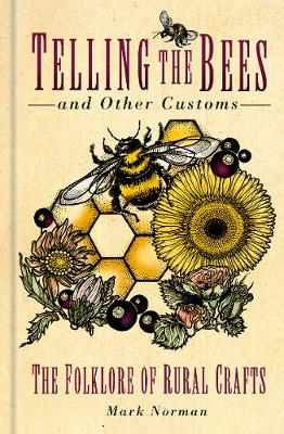 Telling the Bees and Other Customs: The Folklore of Rural Cr...