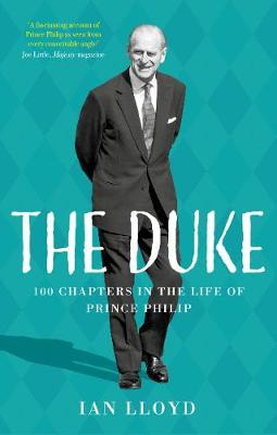 Duke, The: 100 Chapters in the Life of Prince Philip