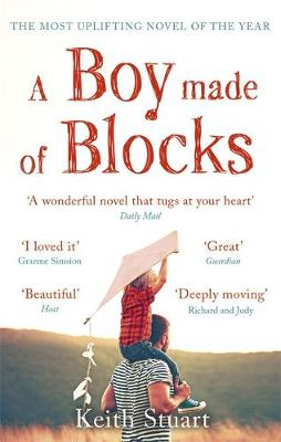 Boy Made of Blocks, A: The most uplifting novel of the year
