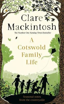 Cotswold Family Life, A: heart-warming stories of the countryside from the bestselling author