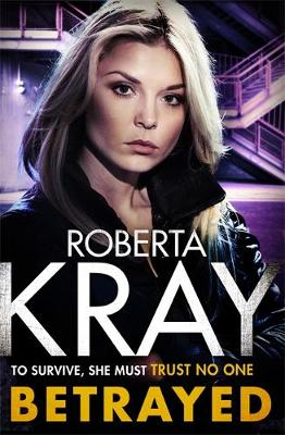 Betrayed: the most gripping and gritty gangland crime thrill...