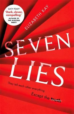 Seven Lies: The most addictive, page-turning thriller of 202...