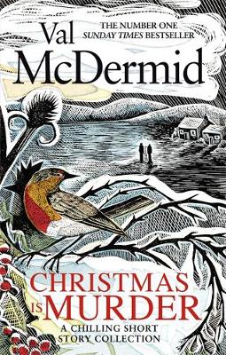 Christmas is Murder: A chilling short story collection by Val McDermid