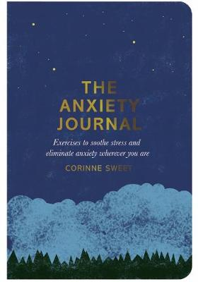 Anxiety Journal, The: Exercises to soothe stress and elimina...