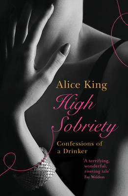 High Sobriety: Confessions of a Drinker