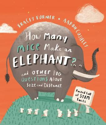 How Many Mice Make An Elephant?: And Other Big Questions abo...