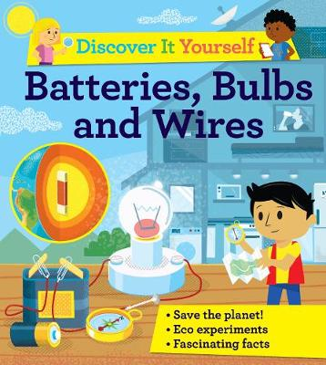 Discover It Yourself: Batteries, Bulbs, and Wires