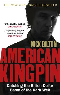 American Kingpin: Catching the Billion-Dollar Baron of the D...