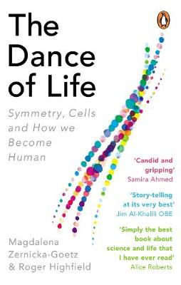 Dance of Life, The: Symmetry, Cells and How We Become Human