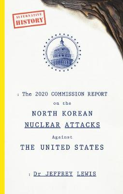 2020 Commission Report on the North Korean Nuclear Attacks A...