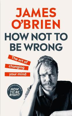 How Not To Be Wrong: The Art of Changing Your Mind