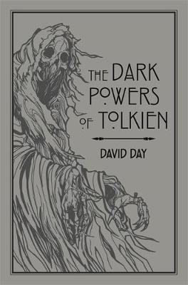 Dark Powers of Tolkien, The: An illustrated Exploration of T...
