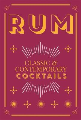Rum Cocktails: Classic and Contemporary Drinks for Every Taste