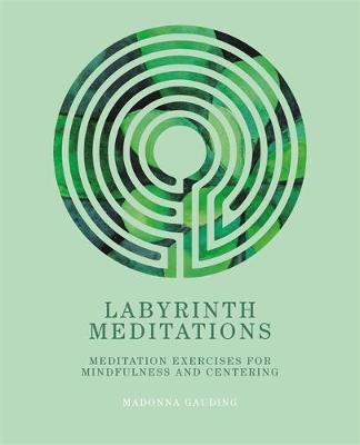 Labyrinth Meditations: Labyrinths for Mindfulness, Meditation and Centering