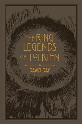 Ring Legends of Tolkien, The: An Illustrated Exploration of Rings in Tolkien's World, and the Sources that Inspired his Work from Myth, Literature and History
