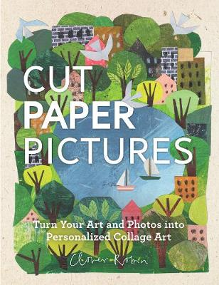 Cut Paper Pictures: Turn Your Art and Photos into Personaliz...