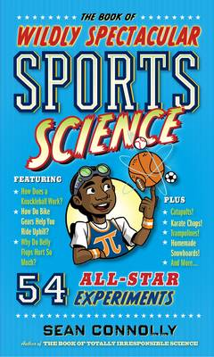 Book of Wildly Spectacular Sports Science, The: 54 All-Star ...