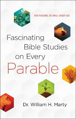 Fascinating Bible Studies on Every Parable: For Personal or ...