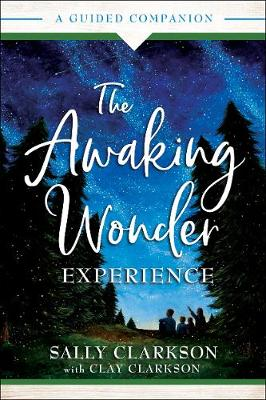 Awaking Wonder Experience, The: A Guided Companion