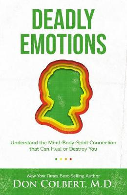 Deadly Emotions: Understand the Mind-Body-Spirit Connection ...