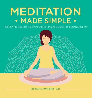 Meditation Made Simple: Weekly Practices for Relieving Stres...