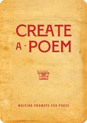 Create a Poem: Writing Prompts for Poets