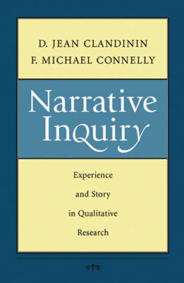 Narrative Inquiry: Experience and Story in Qualitative Resea...