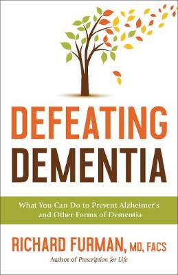 Healthy Brain for Life, A: How to Prevent Alzheimer's,...