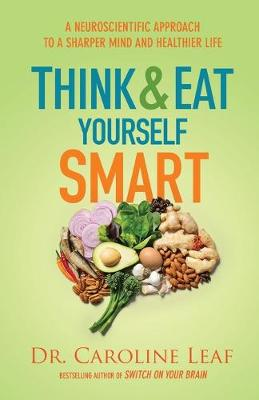 Think and Eat Yourself Smart: A Neuroscientific Approach to ...
