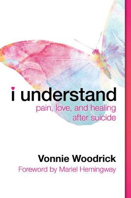 I Understand: Pain, Love, and Healing After Suicide