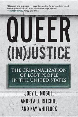 Queer (In)Justice: The Criminalization of LGBT People in the...