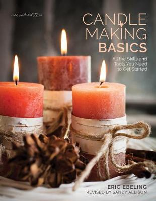 Candle Making Basics: All the Skills and Tools You Need to G...