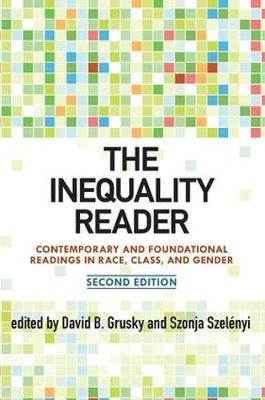 Inequality Reader, The: Contemporary and Foundational Readin...