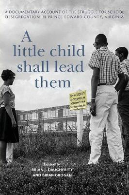 Little Child Shall Lead Them, A: A Documentary Account of th...