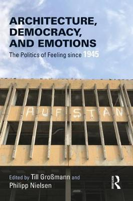 Architecture, Democracy and Emotions: The Politics of Feelin...