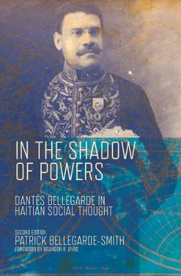 In the Shadow of Powers: Dantes Bellegarde in Haitian Social Thought