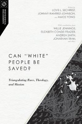 "Can ""White"" People Be Saved?: Triangulating Race..."
