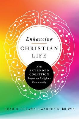 Enhancing Christian Life: How Extended Cognition Augments Re...
