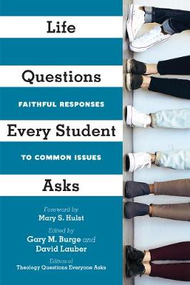 Life Questions Every Student Asks: Faithful Responses to Com...