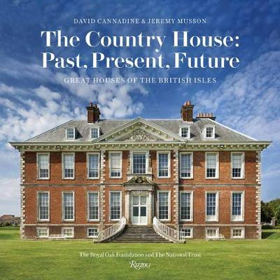 Country House: Past, Present, Future, The: Great Houses of t...