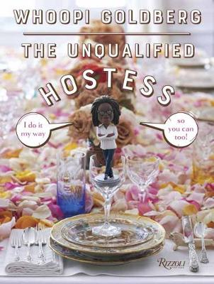 Unqualified Hostess, The: I do it my way so you can too!