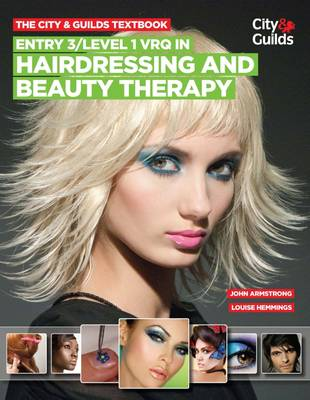 City & Guilds Textbook: Entry 3/level 1 VRQ in Hairdressing and Beauty Therapy, The