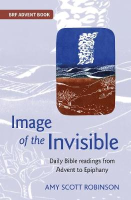 Image of the Invisible: Daily Bible readings from Advent to ...